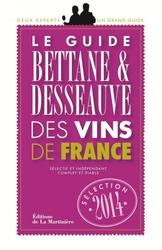 Le guide Bettane Desseauve des vins de France 2014